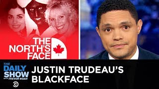 Justin Trudeau Under Fire for Wearing Blackface | The Daily Show
