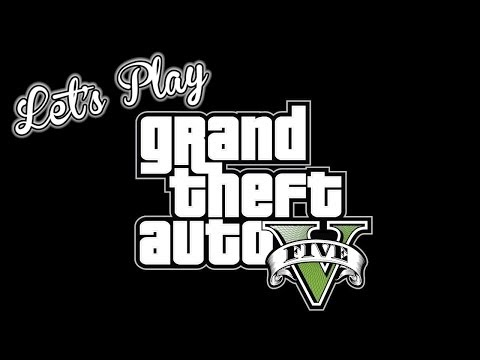Let's Play - GTA V - Path to Insanity