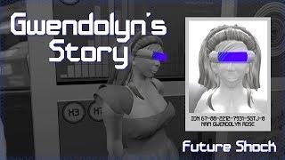 Future Shock - Gwendolyn's Story