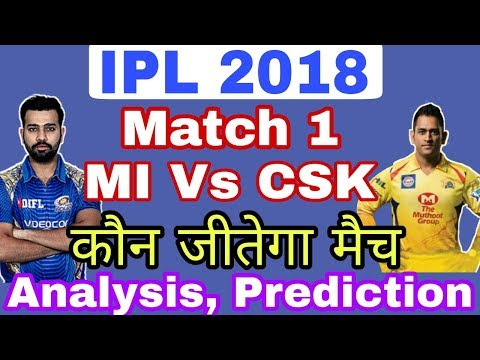 IPL 2018: MI Vs CSK, 1st Match, Prediction, Full Analysis, Key Players /