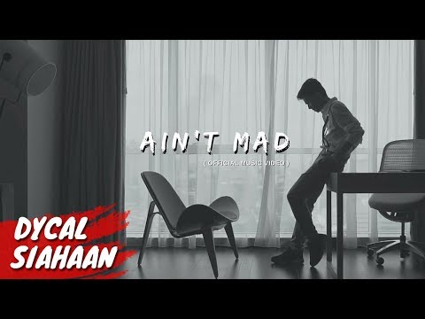 DYCAL - AIN'T MAD (OFFICIAL MUSIC VIDEO)