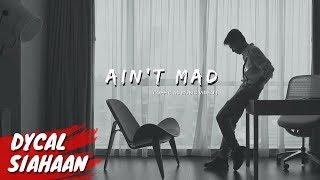 Download Lagu DYCAL - AIN'T MAD   MP3