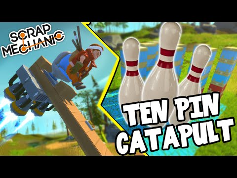 Scrap Mechanic! - TEN PIN CATAPULT CHALLENGE! Vs AshDubh - [#33] | Gameplay |