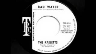 The Raeletts Bad Water