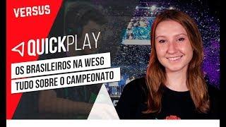 OS BRASILEIROS NA WESG - Quick Play | Versus