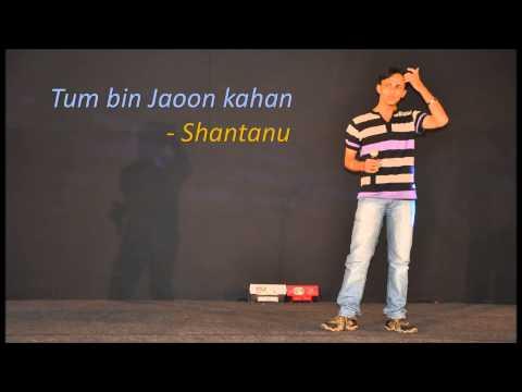 Tum bin jaoon kahan by Shantanu