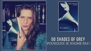 50 Shades Of Grey Pourquoi je n