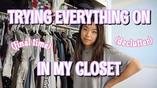 trying on EVERYTHING in my closet for the FINAL time (declutter)
