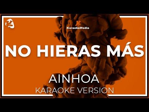 Ainhoa - No Hieras Mas (Karaoke)