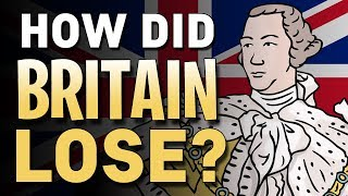 How did Britain lose the American Revolution? | Animated History