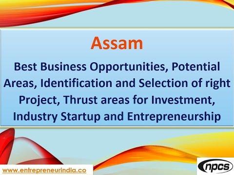 Assam-Best Business Opportunities,Identification,Selection of Project,Startup, Entrepreneurship