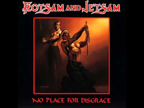 Flotsam And Jetsam - No Place For Desgrace
