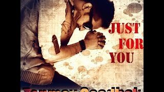 Official: JUST FOR YOU Full VIDEO Song | TANMOY SAADHAK | HD