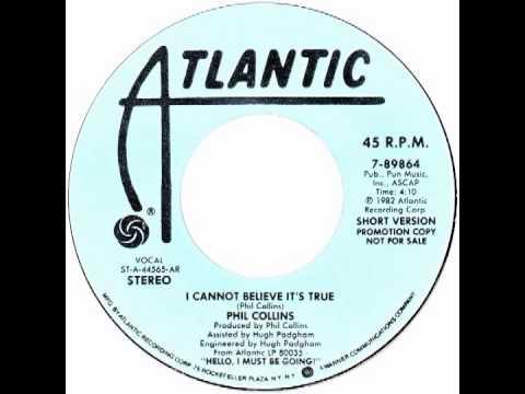 "Phil Collins – ""I Cannot Believe It's True"" (short vers) (Atlantic) 1983"