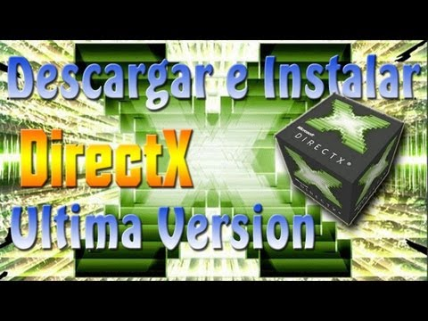 Como Descargar E Instalar Directx 11 Ultima Version 2013 Para Windows