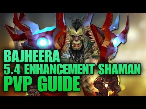 Bajheera - 5.4.7 Enhancement Shaman PvP Guide: Spec, Gems, Reforge, & Burst Rotation