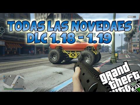 GTA 5 ONLINE 1.18 Y 1.19. INFO Y NOVEDADES GTA 5 PS4 1.19 EN ESPAÑOL DEL DLC - NUEVO GTA V 1.18 1.19