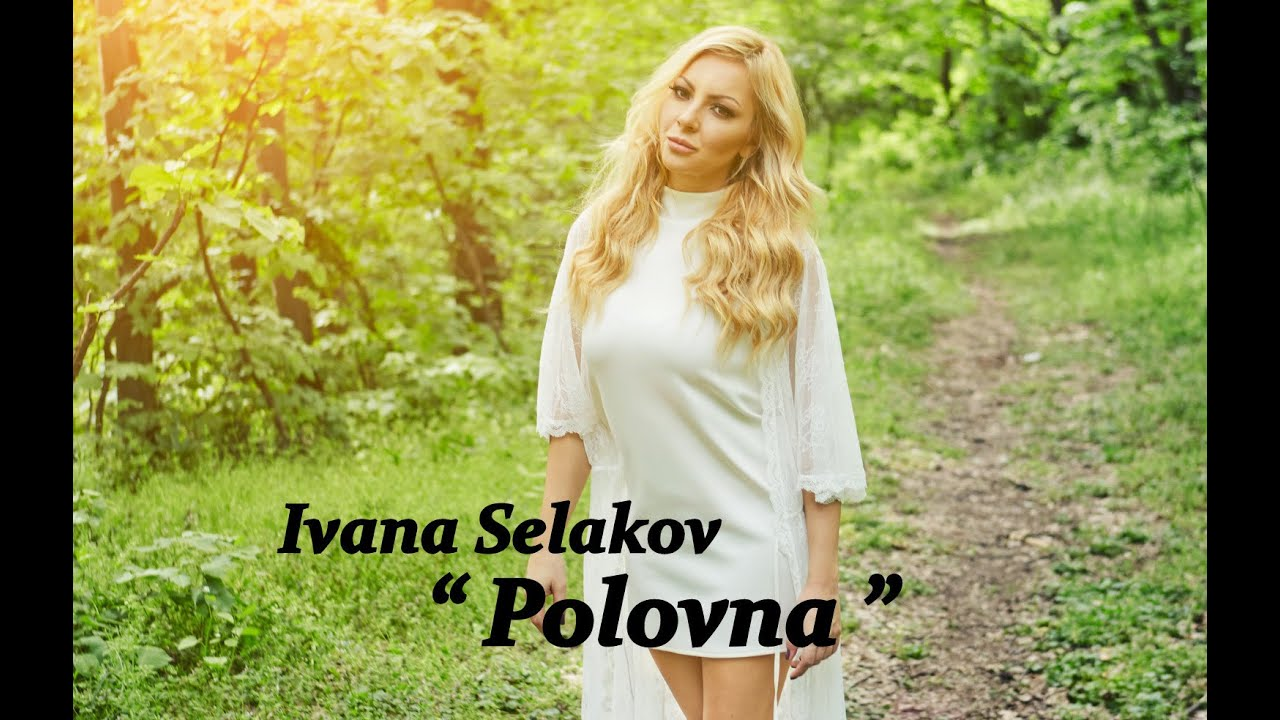 Ivana Selakov  -   Polovna  - ( Official Video 2016 ) 4K