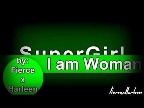 Kara Zor-El (Supergirl) || I am Woman