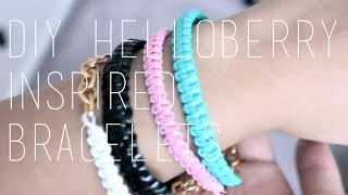 DIY: Helloberry Inspired / Friendship Bracelets
