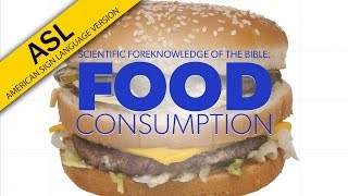 ASL: Food Consumption | Proof for God