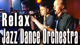 Relax (Mika). Jazz Dance Orchestra in «First Music Club» (Moscow). Концерт Джаз Дэнс Оркестра, 2012.