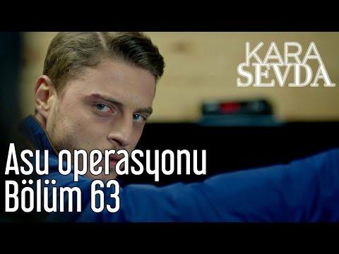 Kara Sevda 63. Bölüm - Asu Operasyonu