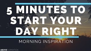 START YOUR DAY WITH GOD | 5 Minutes to Start Your Day - Morning Inspiration to Motivate Your Day