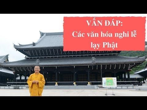 Vấn đáp: Các văn hóa nghi lễ lạy Phật