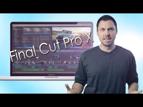 Film Riot - Final Cut Pro X: Awesome or Terrible?