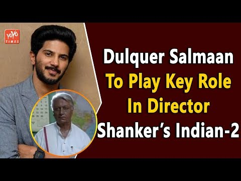 Dulquer Salmaan To Play Key Role In Director Shanker's Indian-2 | Kajal agarwal | 2.0 | YOYO Times
