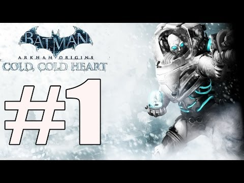 Batman Arkham Origins Cold Cold Heart Walkthrough Part 1 Gameplay Lets Play