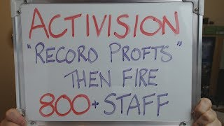 "ACTIVISION Announce ""Record Year"" then FIRE 800+ EMPLOYEES !!"