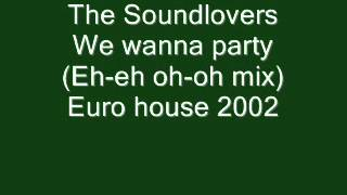 Watch Soundlovers We Wanna Party video