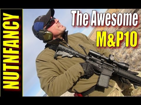 S&W M&P10: More Awesome Than You Think