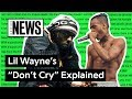 "Lagu Lil Wayne & XXXTENTACION's ""Don't Cry"" Explained  Song Stories"