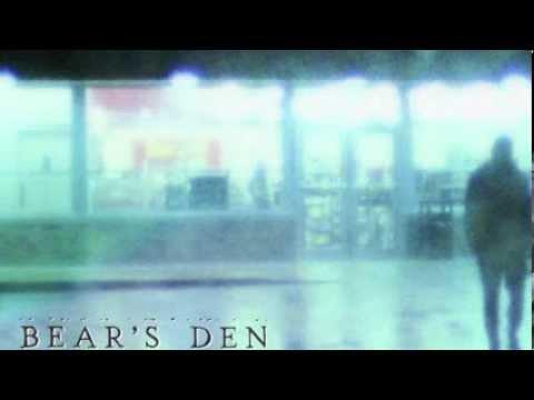 Bears Den - When You Break
