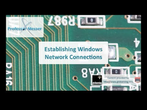 Establishing Windows Network Connections - CompTIA A+ 220-802: 1.6