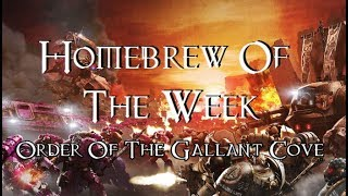 Homebrew Of The Week - Episode 60 - Order Of The Gallant Cove