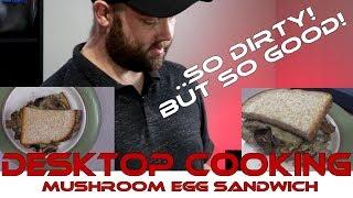 Mushroom Egg Sandwich - Desktop Cooking #1