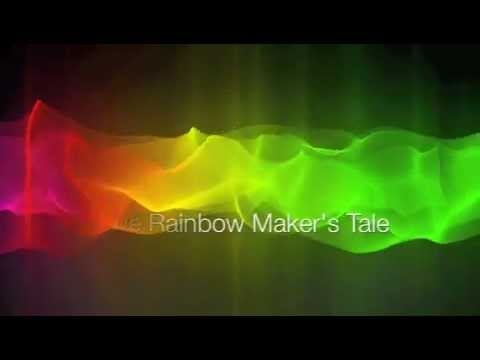 The Rainbow Maker's Tale