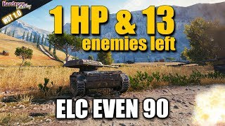 WOT: ELC EVEN 90, met 1HP vs. 13 vijanden WORLD OF TANKS