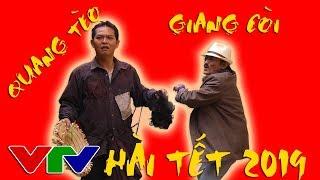 HÀI TẾT 2019 VTV - QUANG TÈO VS GIANG CÒI ĐẠI NÁO LÀNG HÀI VIỆT - HÀI MIỀN BẮC HAY MỚI TẾT 2019