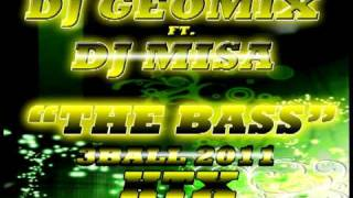 Dj Geomix ft. Dj Misa- The Bass (WARACHONA) 2011