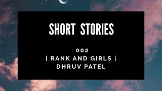 "Short Stories | 002 | ""Rank and Girl"" 