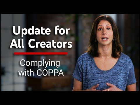 Important Update for All Creators Complying with COPPA