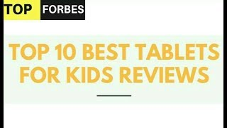 Top 10 Best Tablets For Kids Reviews