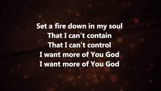 Set A Fire - Jesus Culture w/ Lyrics