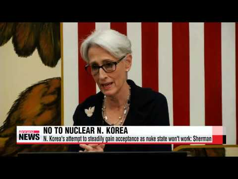 N. Korea′s attempt to steadily gain acceptance as nuke state won′t work: Sherman