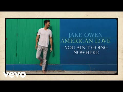 Jake Owen You Ain't Going Nowhere music videos 2016